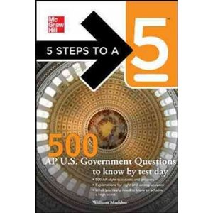 5 Steps to a 5: 500 AP U.S. Government and Politics Questions to Know by Test Day