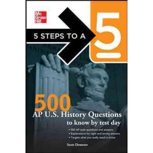 5 Steps to a 5: 500 AP History Questions to Know by Test Day