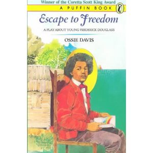 Escape To Freedom: A Play About Young Frederick Douglass