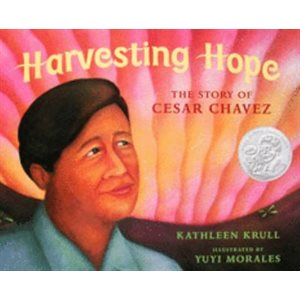 Harvesting Hope The Story of Cesar Chavez