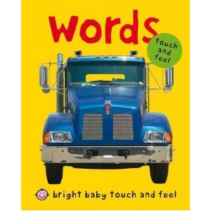 Bright Baby Touch & Feel Words Touch and Feel