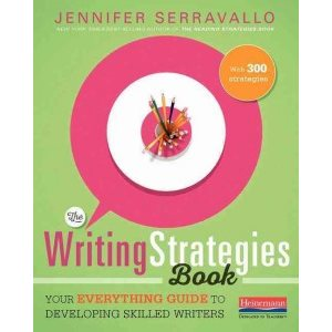 The Writing Strategies Book : Your Everything Guide to Developing Skilled Writers