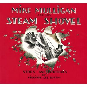 Mike Mulligan and His Steam Shovel Story and Pictures