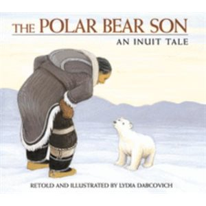 The Polar Bear Son An Inuit Tale