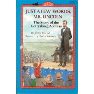 Just a few words, Mr Lincoln