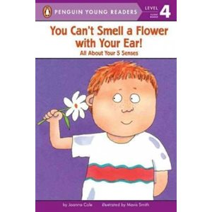 You Can't Smell a Flower with Your Ear! All About Your Five Senses