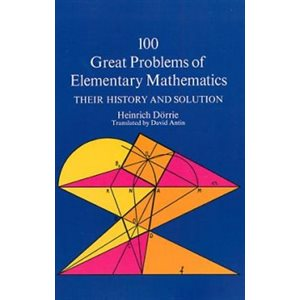 100 Great Problems of Elementary Mathematics Their History and Solution