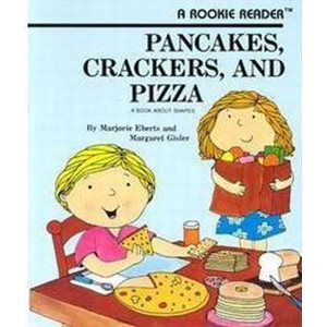 Pancakes, Crackers and Pizza: A Book of Shapes