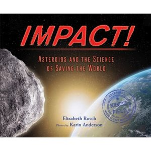 Impact: Asteroids And The Science Of Saving The World