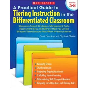 A Practical Guide to Tiering Instruction in the Differentiat