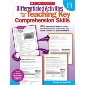 Differentiated Activities for Teaching Key Comprehension Skills - Grades 2-3