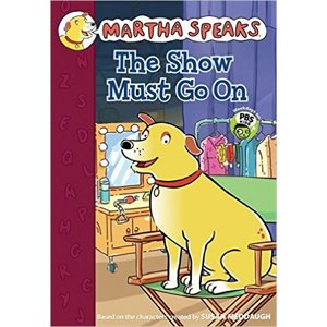 Martha Speaks: The Show Must Go On