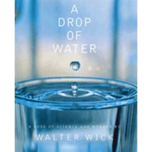 A Drop Of Water A Book of Science and Wonder