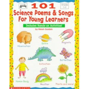 101 Science Poems & Songs for Young Learners Includes Hands-on Activities!
