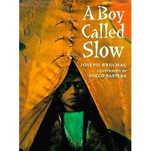 A Boy Called Slow The True Story of Sitting Bull