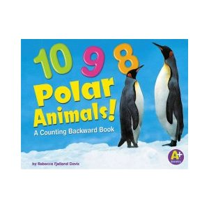 10, 9, 8 Polar! A Counting Backward Book