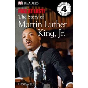 Free at Last!: The Story of Martin Luther King, Jr.