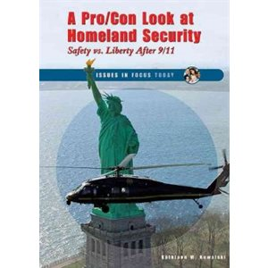A Pro / Con Look at Homeland Security Safety Vs. Liberty After 9 / 11