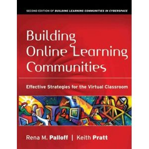 Building Online Learning Communities Effective Strategies for the Virtual Classroom