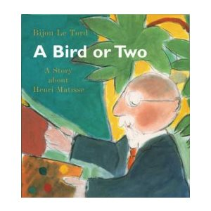 A Bird or 2 A Story About Henri Matisse