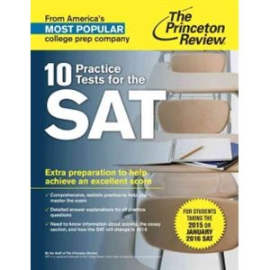 10 Practice Tests for the SAT: For Students taking the SAT in 2015 or January 2016
