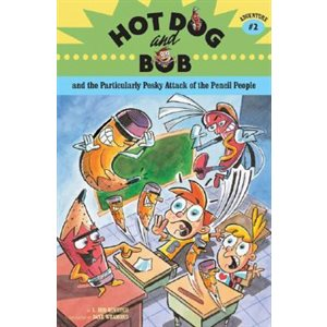 Hot Dog & Bob & the Particularly Pesky Attack
