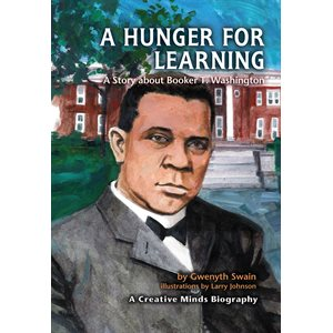 A Hunger For Learning A Story About Booker T. Washington