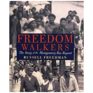 Freedom Walkers :The Story of the Montgomery Bus Boycott (Common Core Exemplar)