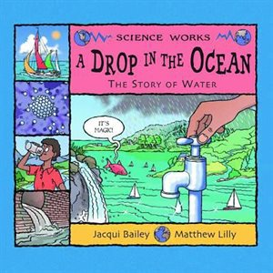 A Drop in the Ocean The Story of Water