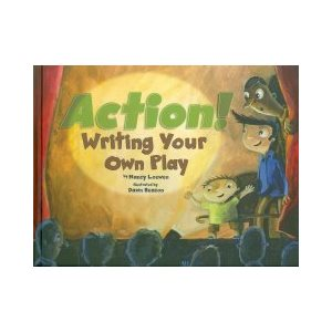 Action! Writing Your Own Play