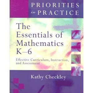 The Essentials of Mathematics K-6 Effective Curriculum, Instruction, and Assessment