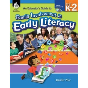 An Educator's Guide to Family Involvement in Early Literacy Prek - 2