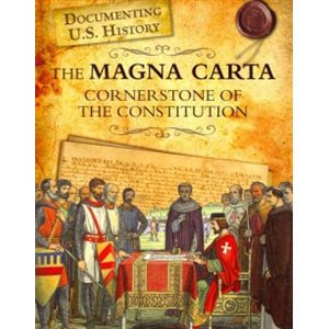 The Magna Carta Cornerstone of the Constitution