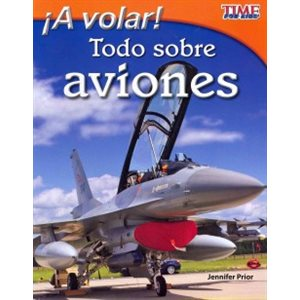 ¡A volar! Todo sobre aviones (Take Off! All About Airplanes)