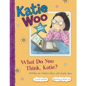 What Do You Think, Katie? Writing an Opinion Piece With Katie Woo