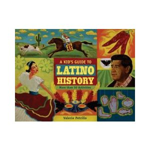 A Kid's Guide to Latino History More Than 50 Activities