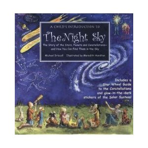 A Child's Introduction to the Night Sky: The Story of the St