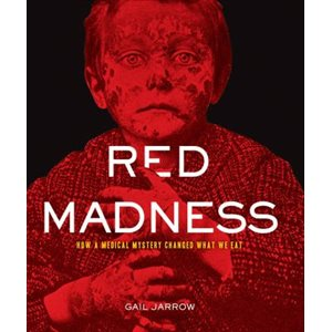 Red Madness How a Medical Mystery Changed What We Eat