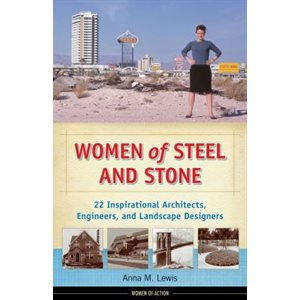 Women of Steel and Stone 22 Inspirational Architects, Engineers, and Landscape Designers