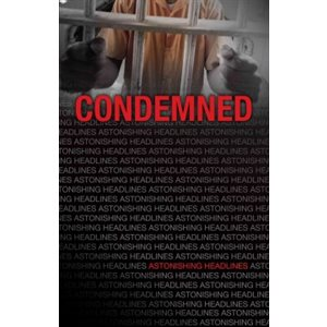 Condemned (Astonishing Headlines)