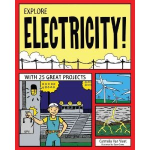 Explore Electricity! With 25 Great Projects