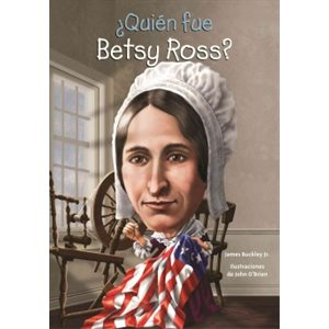 ¿Quién fue Betsy Ross? (Who Was Betsy Ross?)