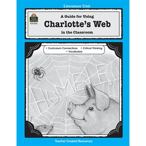A Guide for Using Charlotte's Web in the Classroom (eBook)
