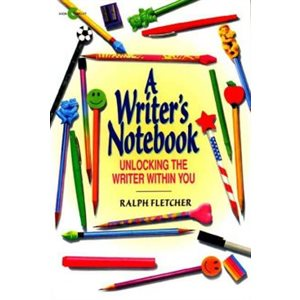 A Writer's Notebook Unlocking the Writer within You