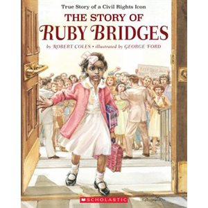 The Story Of Ruby Bridges: Special Anniversary Edition (Common Core Exemplar)