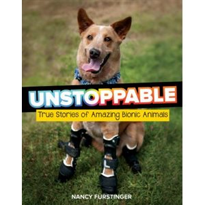 Unstoppable: True Stories Of Amazing Bionic Animals