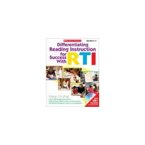 Differentiating Reading Instruction for Success with RTI:-Grade K-3