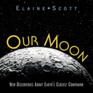 Our Moon New Discoveries About Earth's Closest Companion