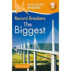Kingfisher Readers L3: Record Breakers-The Biggest The Biggest