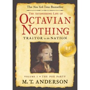 The Astonishing Life of Octavian Nothing, Traitor to the Nation, Volume I The Pox Party